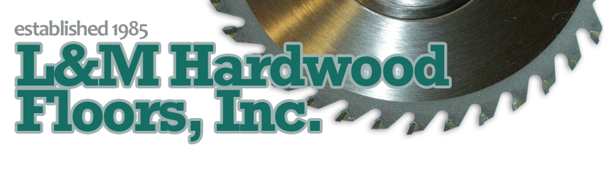 L&M Hardwood Floors, Inc.